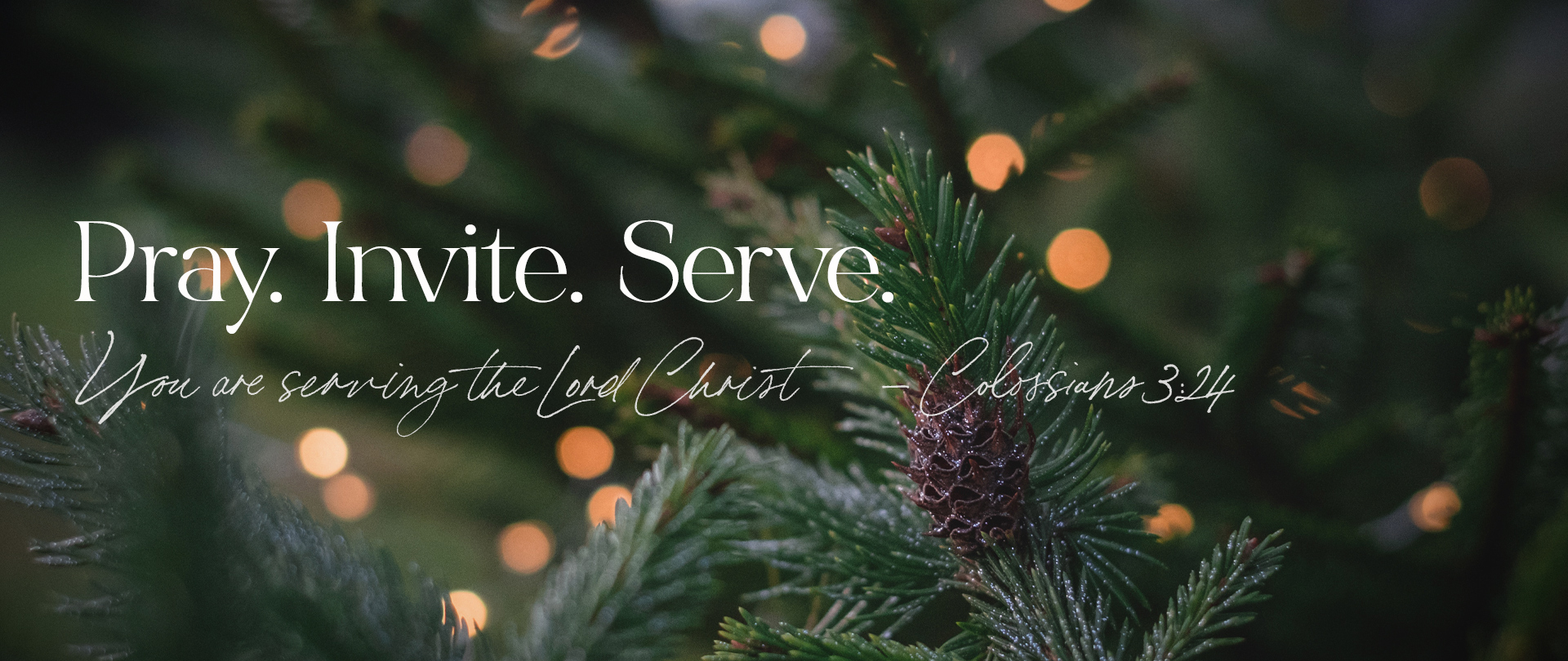 Pray. Invite. Serve.